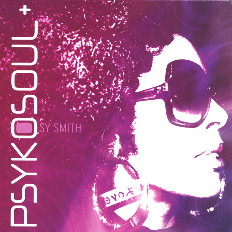 Psykosoul Plus -Sy Smith - SySmith.com
